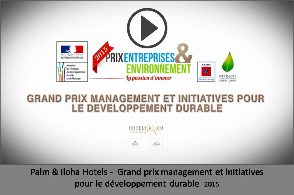 Palm & Iloha Hotels -  Grand prix management et initiatives  pour le développement durable  2015